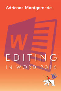 book cover of Editing in Word 2016, by Adrienne Montgomerie